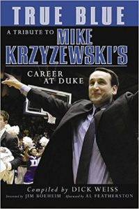 Book Cover: True Blue : A Tribute to Mike Krzyzewski's Career at Duke