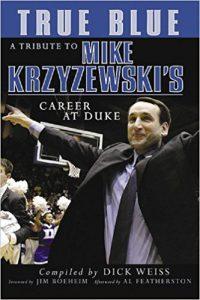 Book Cover: True Blue : A Tribute to Mike Krzyzewski's Career at Duke
